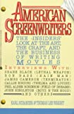 Schanzer, Karl: American Screenwriters / the Insider&#39;s Look at the Art, the Craft, and the Business of Writing Movies