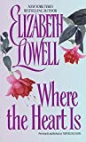 Lowell, Elizabeth: Where the Heart Is