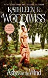 Woodiwiss, Kathleen E.: Ashes in the Wind