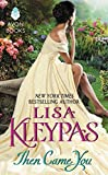 Kleypas, Lisa: Then Came You