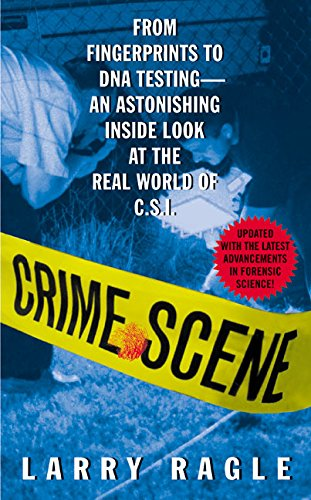 crime-scene-from-fingerprints-to-dna-testing-an-astonishing-inside-look-at-the-real-world-of-csi