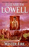 Lowell, Elizabeth: Winter Fire