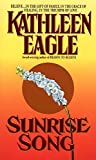 Eagle, Kathleen: Sunrise Song