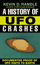 History of Ufo Crashes by Kevin D. Randle