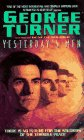 Turner, George: Yesterday's Men