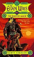 Ew 1: Ways of Magic (The Elven Ways , No 1)…