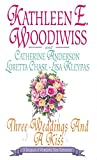 Woodiwiss, Kathleen E.: Three Weddings and a Kiss (Fancy Free, The Mad Earl's Bride, Promises, The Kiss)