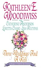 Three Weddings and a Kiss by Kathleen E.…