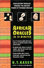 African Oracles in 10 Minutes by Richard T.…