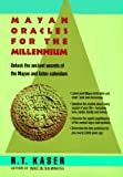 Kaser, R. T.: Mayan Oracles for the Millennium