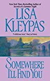 Kleypas, Lisa: Somewhere I&#39;ll Find You