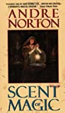 Norton, Andre: Scent of Magic