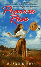 Prairie Rose by Susan E. Kirby