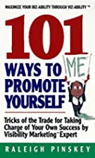 101 Ways To Promote Yourself: Tricks Of The…