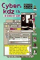 In Search of Scum (Cyber Kdz) by Bruce Balan