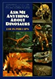 Phillips, Louis: Ask Me Anything about the Dinosaurs (Avon Camelot Books)