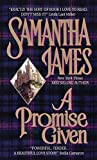 James, Samantha: A Promise Given