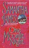 Samantha James: One Moonlit Night