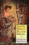Datlow, Ellen: Silver Birch, Blood Moon