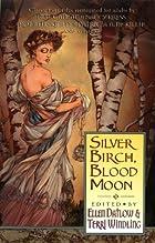 Silver Birch, Blood Moon by Ellen Datlow