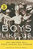 Patrick Merla: Boys Like Us: Gay Writers Tell Their Coming Out Stories