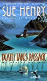 Sue Henry: Death Takes Passage: An Alaska Mystery