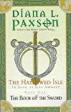 Paxson, Diana L.: The Hallowed Isle Book One: The Book of the Sword (Book of the Sword/Diana L. Paxson, Bk 1)