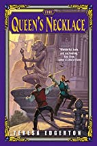 The Queen's Necklace by Teresa Edgerton