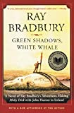 Bradbury, Ray: Green Shadows, White Whale