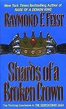 Shards of a Broken Crown by Raymond E. Feist
