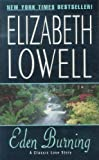 Lowell, Elizabeth: Eden Burning