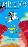 Doss, James D.: The Shaman's Bones