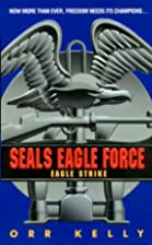 Eagle Strike (Seals Eagle Force) by Orr…