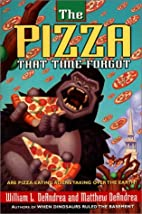 The Pizza That Time Forgot by William L.…
