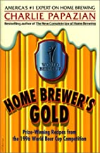 Home Brewer's Gold: Prize-Winning Recipes…