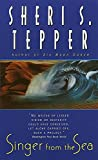 Tepper, Sheri S.: Singer from the Sea