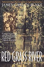 Red Grass River: A Legend by James Carlos…