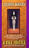 Haney, Lauren: A Vile Justice (Mystery of Ancient Egypt)