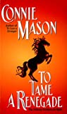 Connie Mason: To Tame a Renegade