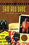 Marsh, Dave: Sam and Dave: An Oral History