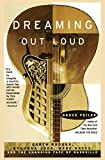 Feiler, Bruce: Dreaming Out Loud:: Garth Brooks, Wynonna Judd, Wade Hayes, And The Changing Face Of Nashville