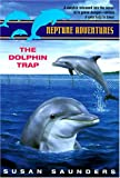 Saunders, Susan: The Dolphin Trap (Neptune Adventures)
