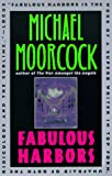 Moorcock, Michael: Fabulous Harbors