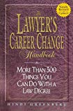 Greenberg, Hindi: The Lawyer's Career Change Handbook: More Than 300 Things You Can Do With a Law Degree