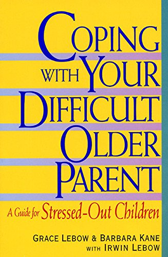coping-with-your-difficult-older-parent-a-guide-for-stressed-out-children