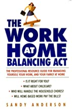 The Work at Home Balancing Act: The…