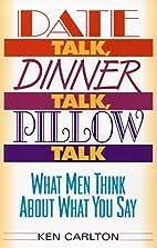 Date Talk, Dinner Talk, Pillow Talk: What…