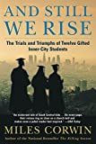 Corwin, Miles: And Still We Rise: The Trials and Triumphs of Twelve Gifted Inner-City Students