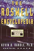 The Roswell Encyclopedia by Kevin D. Randle