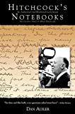 Auiler, Dan: Hitchcock's Notebooks: An Authorized and Illustrated Look Inside the Creative Mind of Alfred Hitchcook